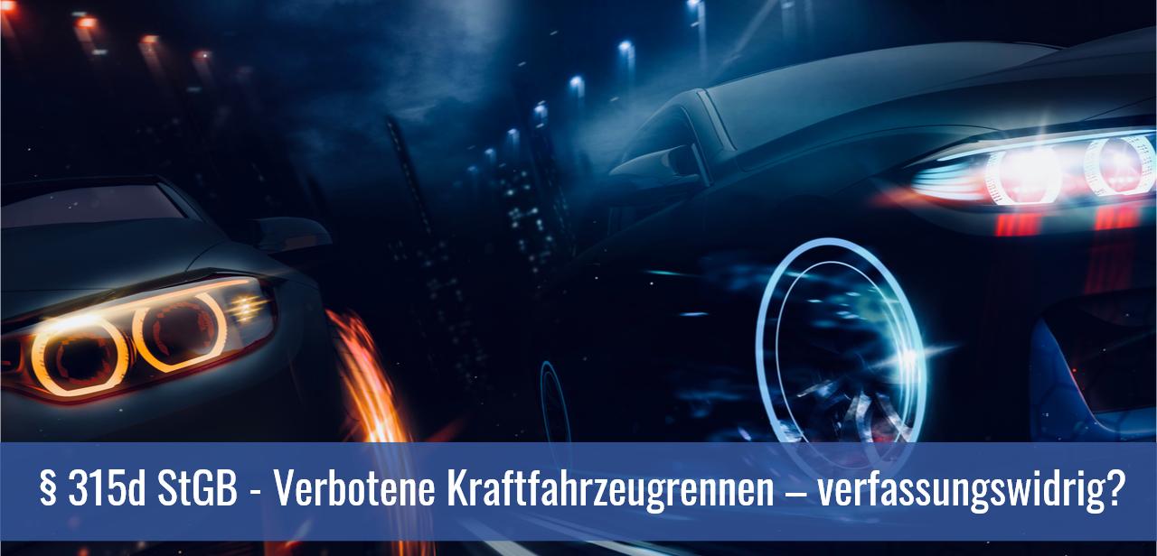 § 315d StGB - Verbotene Kraftfahrzeugrennen – verfassungswidrig?
