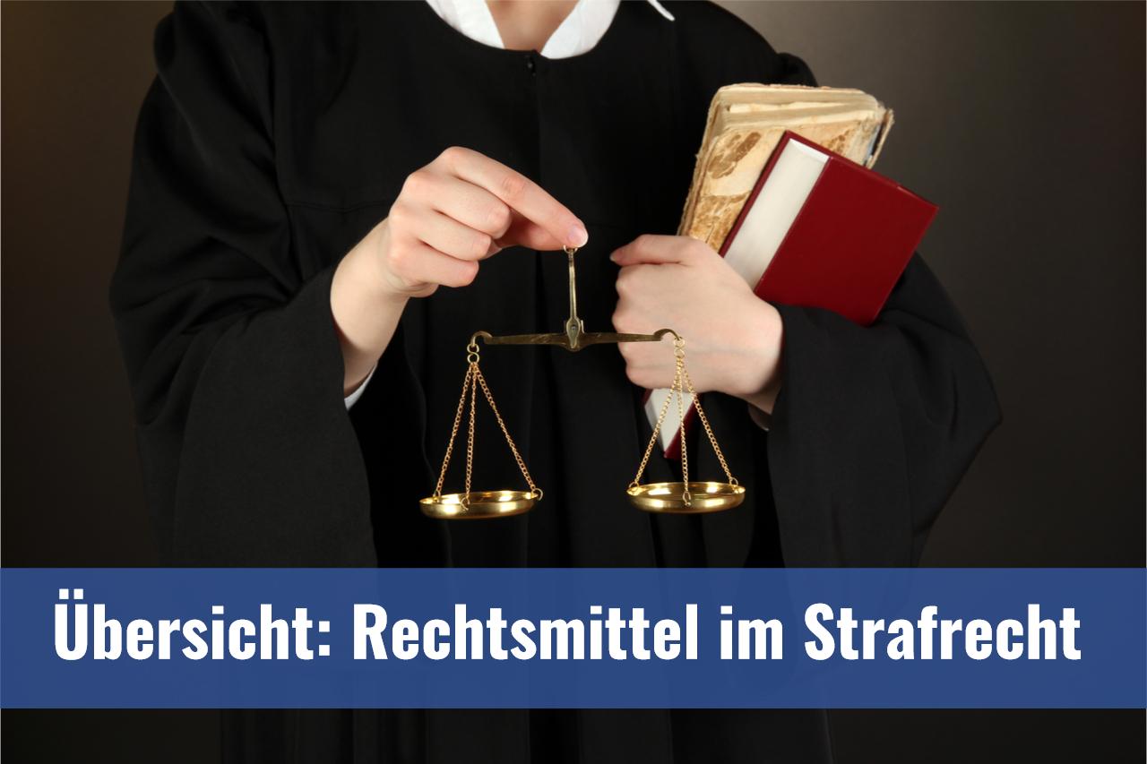 Welche Rechtsmittel gibt es im Strafverfahren?
